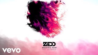 Zedd - Beautiful Now (Official Audio) ft. Jon Bellion