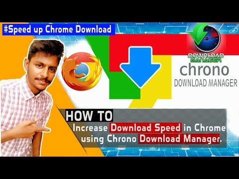 how To Increase Download Speed in Google Chrome ||Chrome Download Manager 2017!!