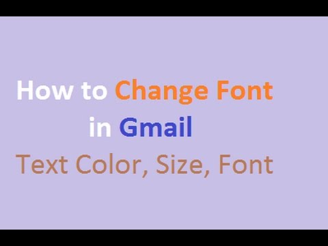 How to Change Gmail Text Font Color and Size