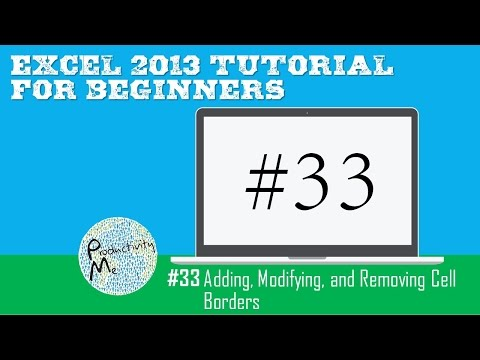 Excel 2013 Tutorial for Beginners #33: Adding, Modifying, and Removing Cell Borders