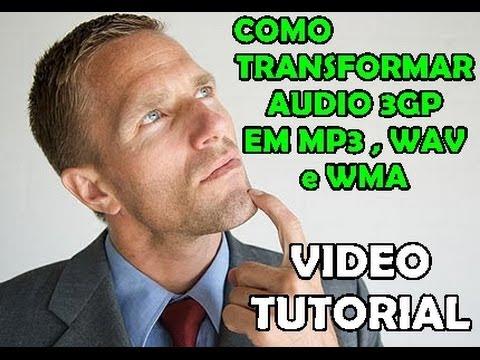 Transformar audio 3gp em MP3, WAV, WMA OGG [SEM PROGRAMAS]