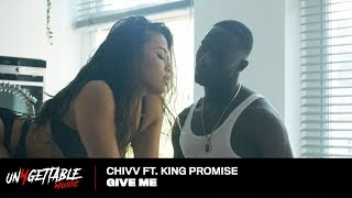 Chivv - Give Me ft. King Promise (prod. Spanker)