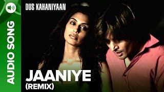 Jaaniye (Remix) (Full Audio Song) | Dus Kahaniyaan | Minnisha Lamba & Neha Dhupia