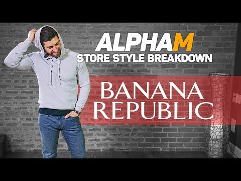 *SERIES FINALE* alpha m. Store Style Breakdown | BANANA REPUBLIC