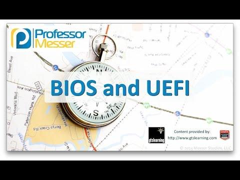 BIOS and UEFI - CompTIA A+ 220-901 - 1.1