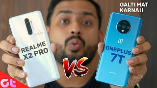 Realme X2 Pro vs OnePlus 7T Full Comparison with Camera and Gaming | GALTI MAT KARNA | GT Hindi