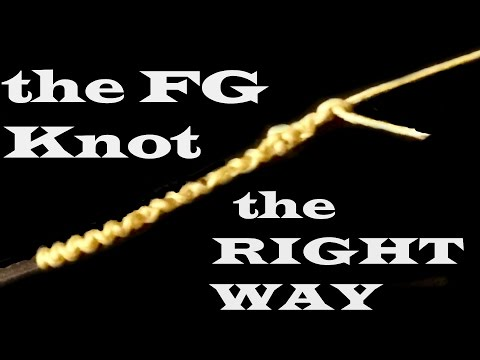 How to tie the FG Knot THE RIGHT WAY! Also known as the sebile knot