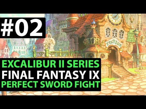 Final Fantasy 9 PS4 Walkthrough - EXCALIBUR 2 PERFECT GAME - Sword Fight & Castle Guardhouse D1-02