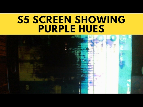 S5 Screen Showing Purple Hues SOLVED