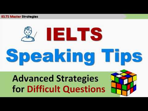 IELTS Speaking: Advanced Strategies for Difficult Questions