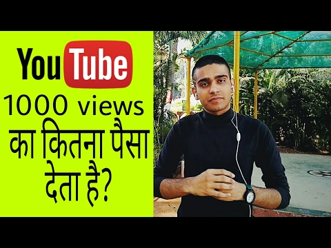 How much YOUTUBE pay for 1000 VIEWS ?