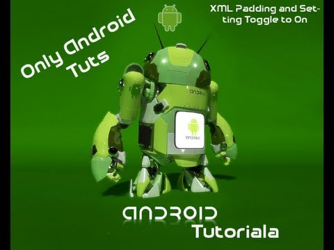 Android Tutorial For Application Development-XML Padding and Setting Toggle to On Part 24