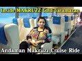 Makruzz Ride | Port Blair to Havelock Makruzz Journey | How is Makruzz Luxury Cruise Ship of Andaman