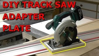 DIY Track Saw Adapter Plate