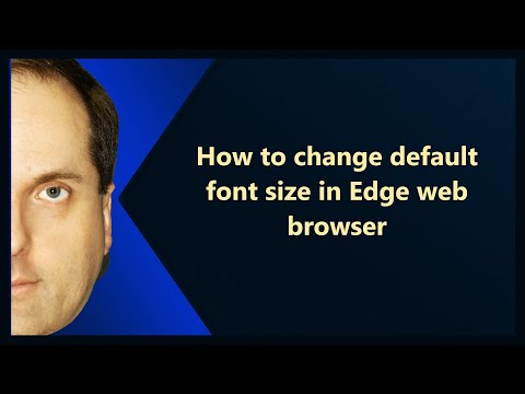 How to change default font size in Edge web browser