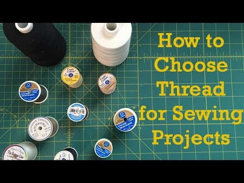 How to choose Thread for a Sewing Project - Quick Tip #2