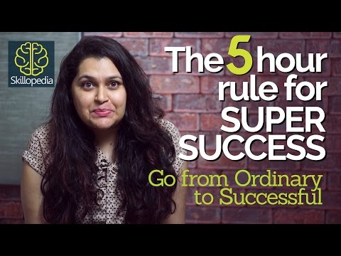 The 5 Hour Rule for being Super Successful – Improve your personality | Develop your confidence