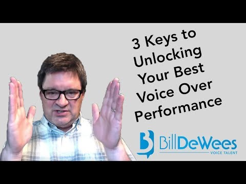 3 Keys to Unlocking Your Best Voice Over Performance