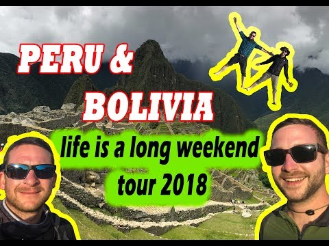 Peru and Bolivia - life is a long weekend tour 2018