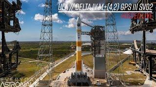Watch ULA launch the LAST Delta IV medium EVER! GPS III SV02