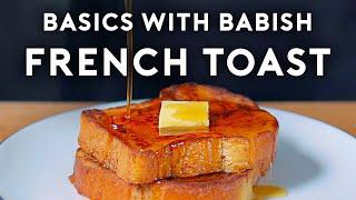 French Toast | Basics with Babish