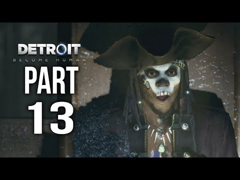DETROIT BECOME HUMAN  Gameplay Walkthrough Part 13 | PIRATE's COVE