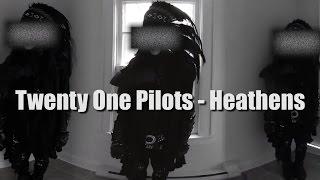 Twenty One Pilots - Heathens (VR Acapella cover)