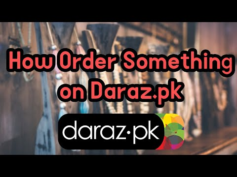 How to Buy online in Pakistan through Daraz.pk | Purchasing | Daraz.pk