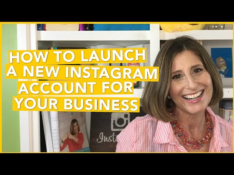 How to Launch A New Instagram Account For Your Business