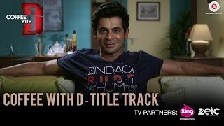 Coffee With D - Title Track | Coffee With D | Sunil Grover | Releasing on 20th January 2017