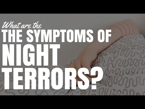 What Are The Symptoms Of Night Terrors?