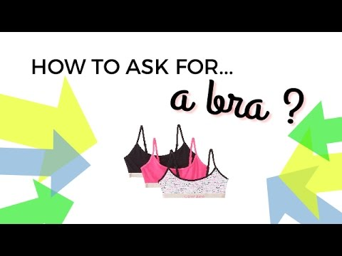 How to ask for a Bra?