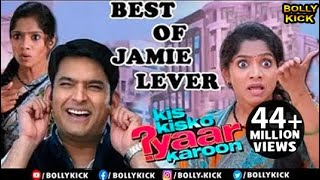 Comedy Scenes | Hindi Movies 2018 | Kis Kisko Pyaar Karoon | Kapil Sharma | Best Of Jamie Lever