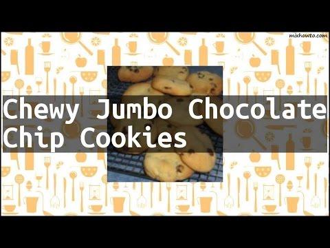 Recipe Chewy Jumbo Chocolate Chip Cookies