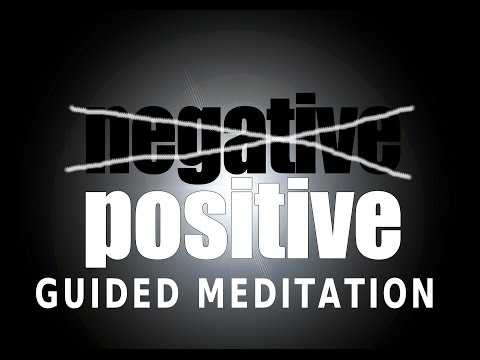 Guided meditation - Mastering Positivity and overcoming negative thinking