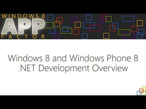 Windows 8 and Windows Phone 8 .NET Development Overview