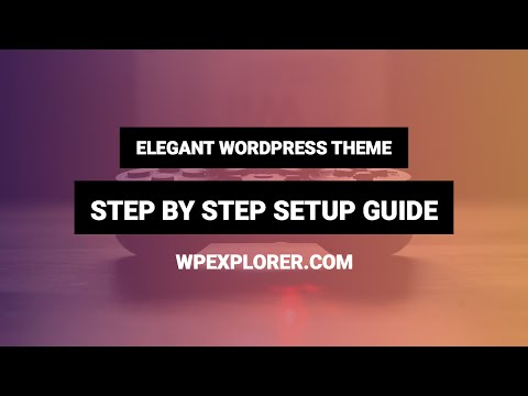 Elegant WordPress Theme Step by Step Guide