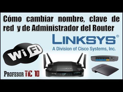 Cómo cambiar nombre, clave de red y de Administrador del router Linkys Cisco