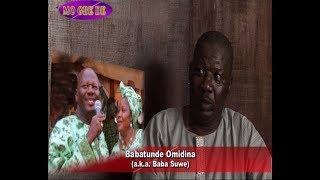 Babatunde Omidina (a.k.a. Baba Suwe)-Comedian