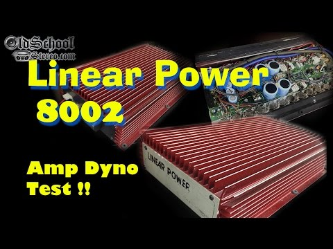 Linear Power 8002 Amp Dyno Test Old School