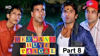 Deewane Huye Paagal - Superhit Comedy Movie Part 8 - Akshay Kumar - Johnny Lever - Shahid Kapoor