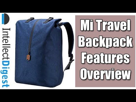 Mi Travel Backpack Newest Design Hands on Review | Intellect Digest