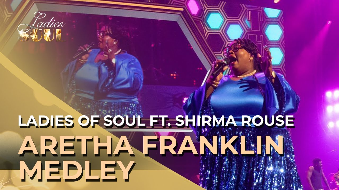 Ladies of Soul 2019 | Aretha Franklin Medley (ft. Shirma Rouse)
