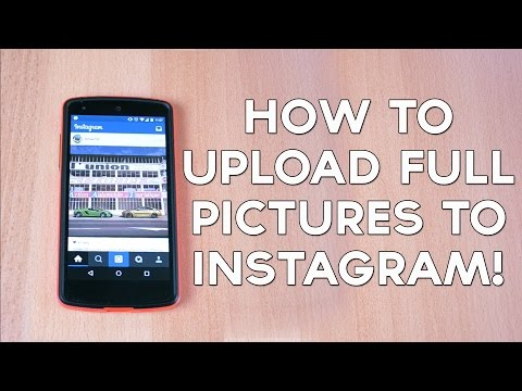 How to Upload Full Pictures on Instagram!