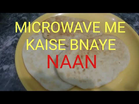 Microwave me NAAN kaise bnaye.
