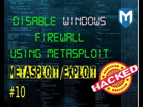 Metasploit #10 : How to disable windows firewall remotely using Metasploit