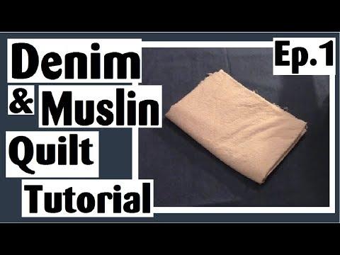 Easy Denim & Muslin Strip Set Quilt Tutorial | Episode 1