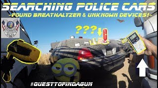 Searching Police Cars Found Breathalyzer & Unknown Devices!