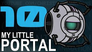 My Little Portal: Episode 10 (HD)
