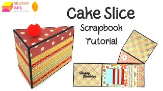 Cake Slice Scrapbook Tutorial by Srushti Patil